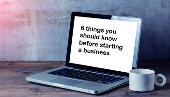 6 things you should know before starting a business