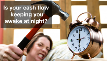 Is Your Cash Flow Keeping You Awake At Night?