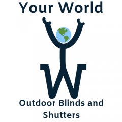 Your World Outdoor Blinds and Shutters